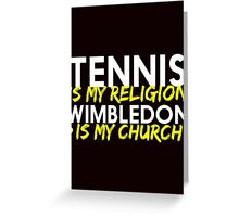 TENNIS IS MY RELIGION WIMBLEDON IS MY CHURCH Greeting Card