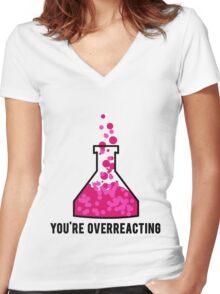 You're Overreacting Chemistry Science Beaker Women's Fitted V-Neck T-Shirt