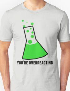 You're Overreacting Chemistry Science Beaker T-Shirt