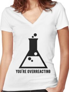 You're Overreacting Chemistry Science Beaker Women's Fitted V-Neck T-Shirt
