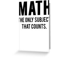 Math The Only Subject That Counts Greeting Card