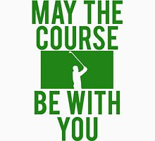 Golf May The Course Be With You T-Shirt