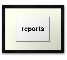 reports Framed Print