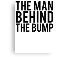 The Man Behind The Bump Dad To Be Canvas Print