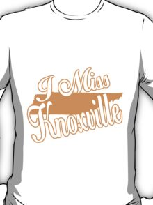 i miss knoxville  T-Shirt