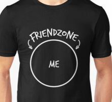 Friendzone Me Selfish Unisex T-Shirt