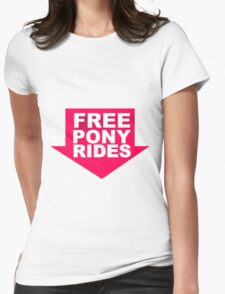 Free Pony Rides Womens Fitted T-Shirt