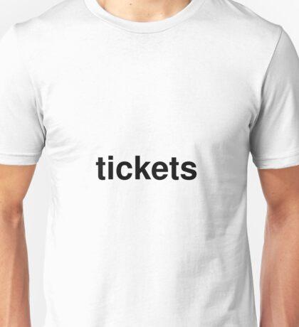 tickets Unisex T-Shirt