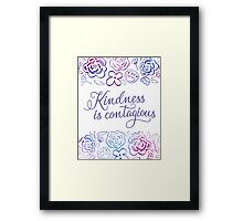 Kindness is Contagious Framed Print
