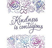 Kindness is Contagious Photographic Print
