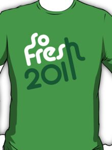 SoFresh Design - SoFresh 2011 ! T-Shirt