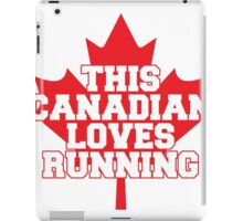 THIS CANADIAN LOVES RUNNING iPad Case/Skin