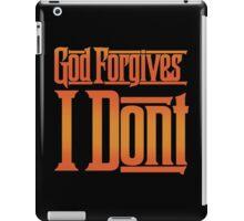 God Forgives I Don't iPad Case/Skin