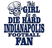 this girl is a die hard Indianapolis football fan by teeshirtz