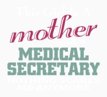 this girl is a mother and a medical secretary nothing scares me anymore T-Shirt