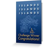 Islands, Islands, Islands Challenge Winner Award Greeting Card