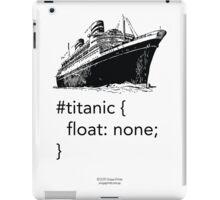 Geek Tee - CSS Jokes - Titanic iPad Case/Skin