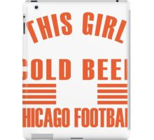 this girl loves cold beer and chicago football iPad Case/Skin