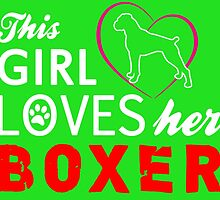 THIS GIRL LOVES HER BOXER by teeshirtz