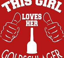 this girl loves her goldschlager by teeshirtz