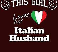 this girl loves her italian husband by teeshirtz