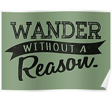 Wander Without A Reason. Poster
