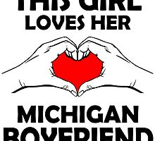 this girl loves her Michigan boyfriend by teeshirtz