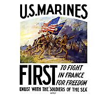 US Marines -- First To Fight In France For Freedom Photographic Print