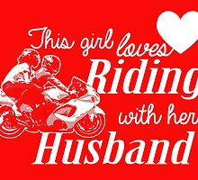 THIS GIRL LOVES RIDING WITH HER HUSBAND by teeshirtz