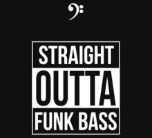 Straight Outta Funk Bass by Samuel Sheats