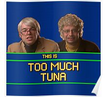 Too Much Tuna Poster