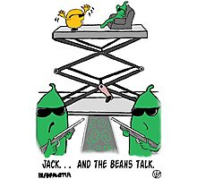 Jack. . .  And The Beans Talk. Photographic Print