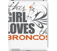 this girl loves the broncos iPad Case/Skin