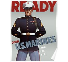 Ready -- Join U.S. Marines -- Land Sea Air Poster
