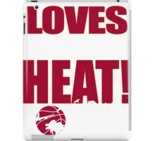 THIS GIRL LOVES THE HEAT! iPad Case/Skin