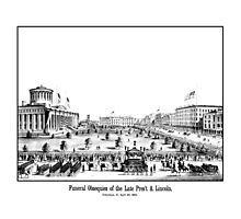 Funeral Obsequies Of The Late Pres't A. Lincoln Photographic Print