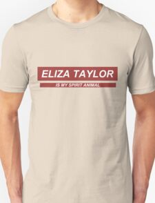 'Eliza Taylor is my spirit animal'  Unisex T-Shirt