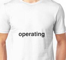 operating Unisex T-Shirt