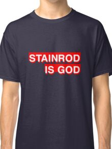 Stainrod Is God Classic T-Shirt