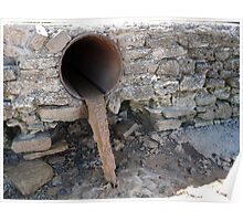 Dirty water flows from a brown rusty canalization pipes Poster