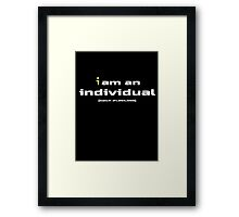 I Am An Individual - Humor Tee - Me - Not A Stereotype - Shirt Framed Print