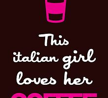 this italian girl loves her coffee by teeshirtz