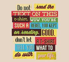 DO NOT READ....... Unisex T-Shirt