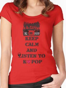 KEEP CALM AND LISTEN TO KPOP Women's Fitted Scoop T-Shirt