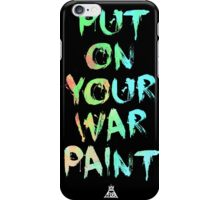 put on your war paint iPhone Case/Skin
