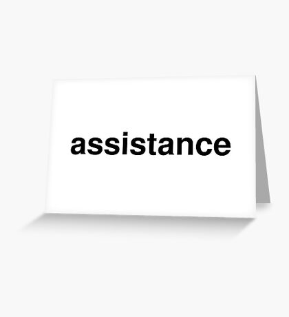 assistance Greeting Card