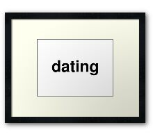 dating Framed Print