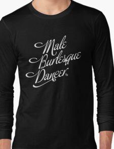 Male Burlesque Dancer T-Shirt