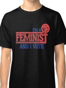 I'm a feminist and I vote Classic T-Shirt