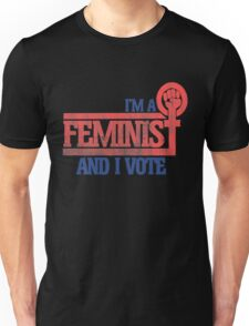 I'm a feminist and I vote Unisex T-Shirt